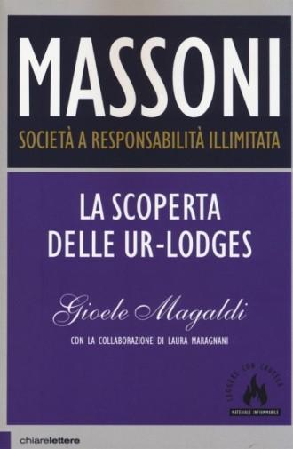 """RECENSIONE AL LIBRO """"MASSONI, SOCIETA' A RESPONSABILITA' ILLIMITATA"""" di Gioele Magaldi  (edizioni Chiarelettere)"""